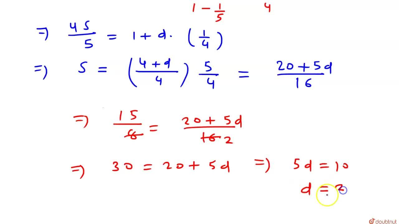 Solution for यदि  1+(1+d)1,5+(1+2d)1,(5^(2))+…… oo = 15,8