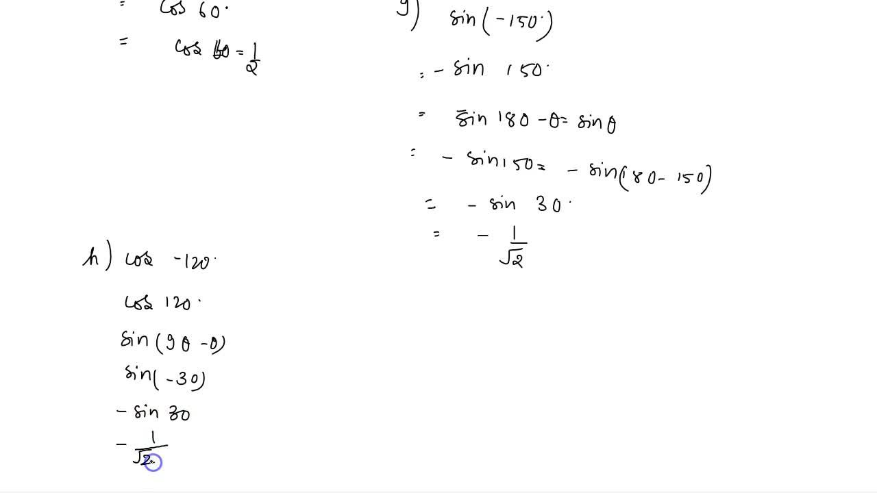 Solution for Find the value of <br> (a) cos 120^(@) <br> (b)