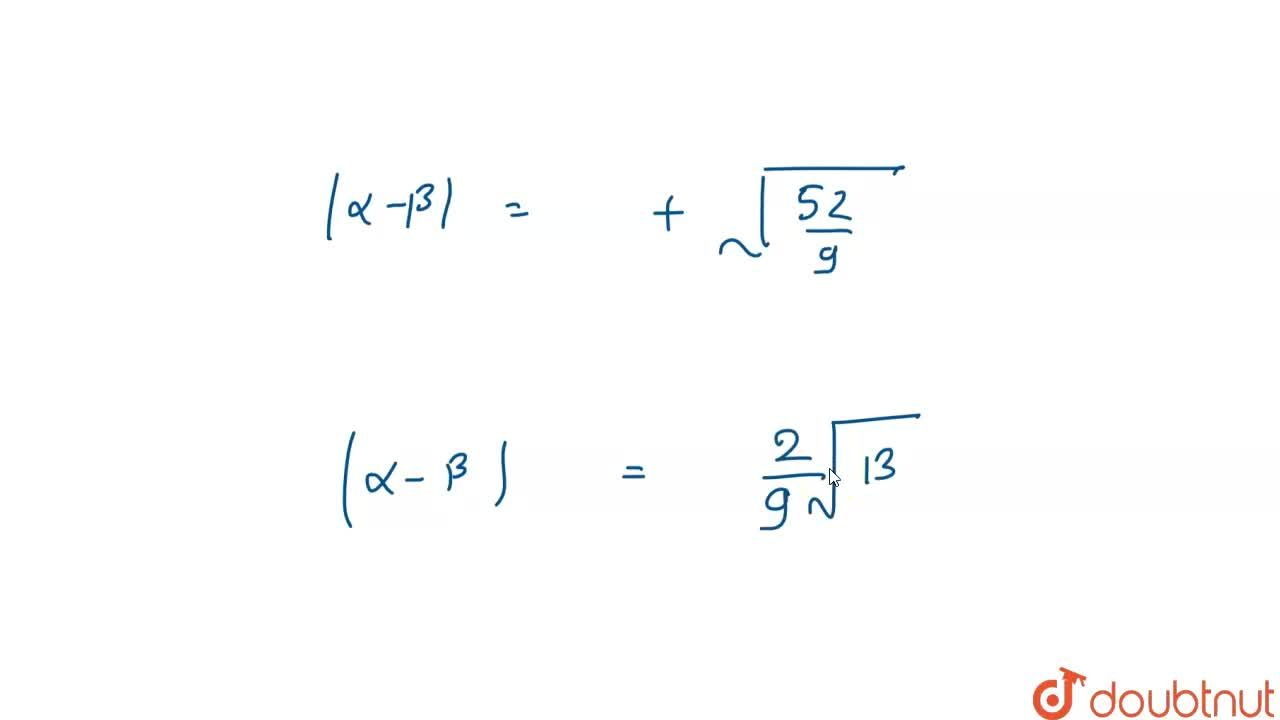 Solution for माना की alpha, beta समीकरण px^2 + qx + r = 0, p