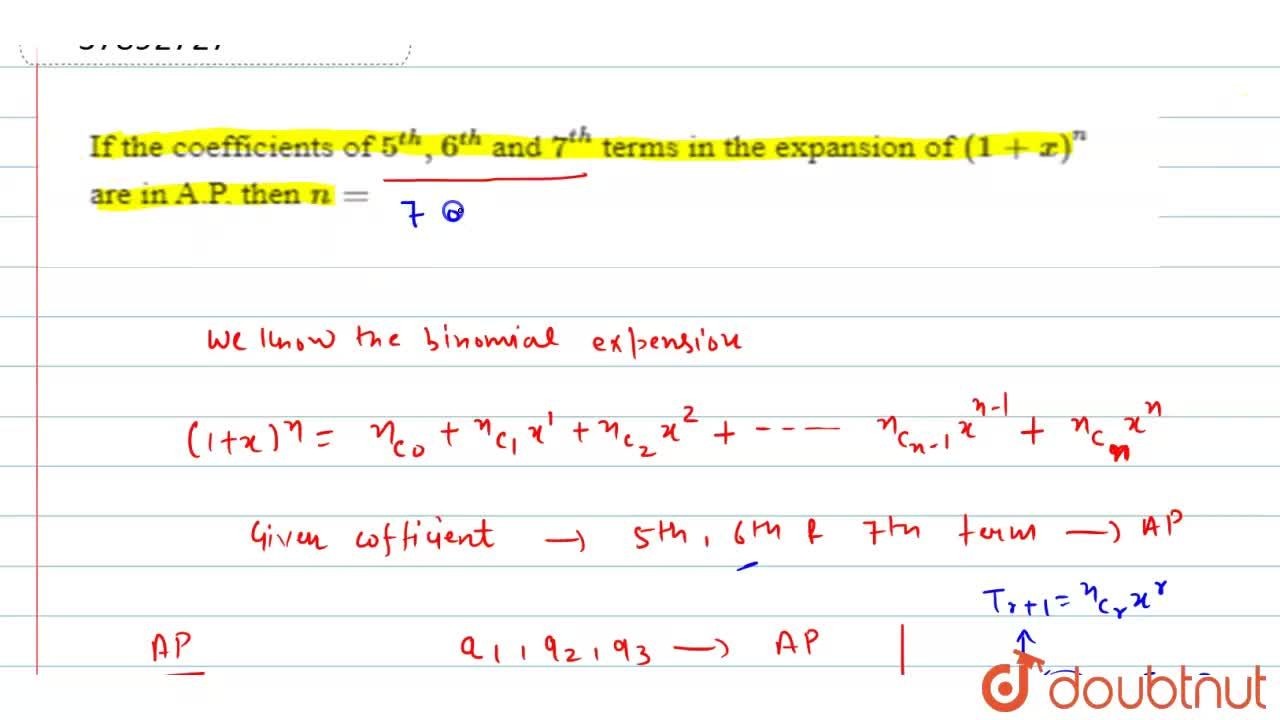 Solution for If the coefficients of 5^(th), 6^(th) and 7^(th