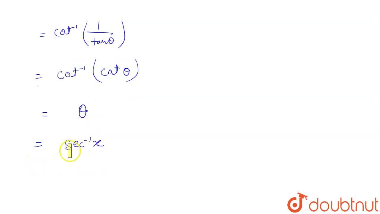 Solution for cot^(-1)[(1),(sqrt(x^(2)-1))],  x gt1 को सरलतम र