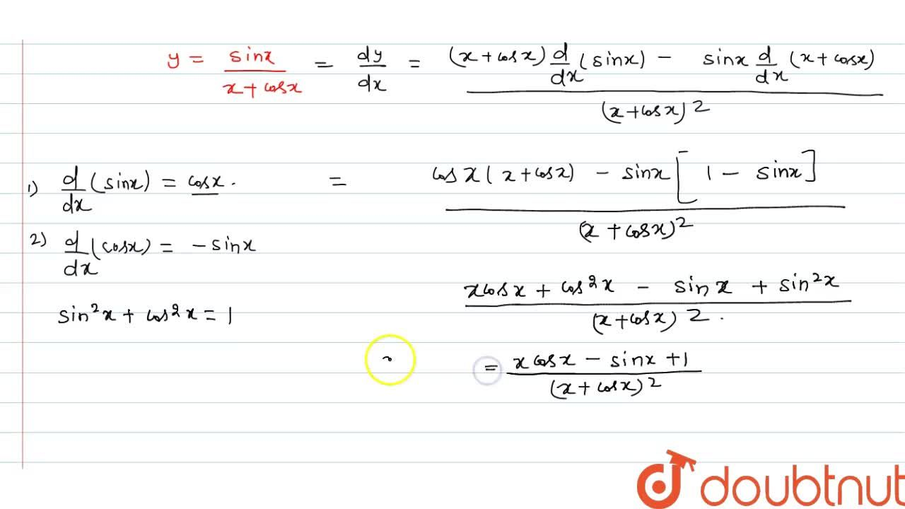 If y=(sinx),(x+cosx), then find (dy),(dx).