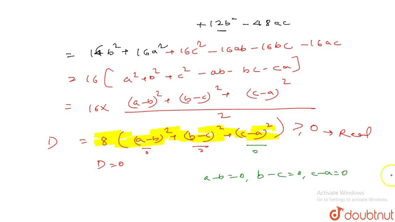 If a+b+c=0(a,b, c are real), then prove that equation (b-x)^2-4(a-x)(c-x)=0 has real roots and the roots will not be equal unless a=b=c.