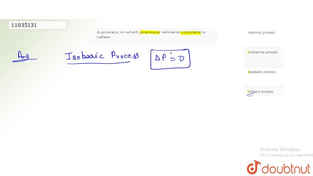 Solution for A process in which pressure remians constant is ca