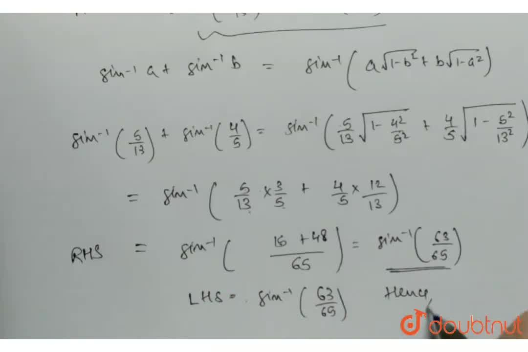 Solution for Prove that sin^(-1)(63,65)=sin^(-1)(5,13)+cos^(-1