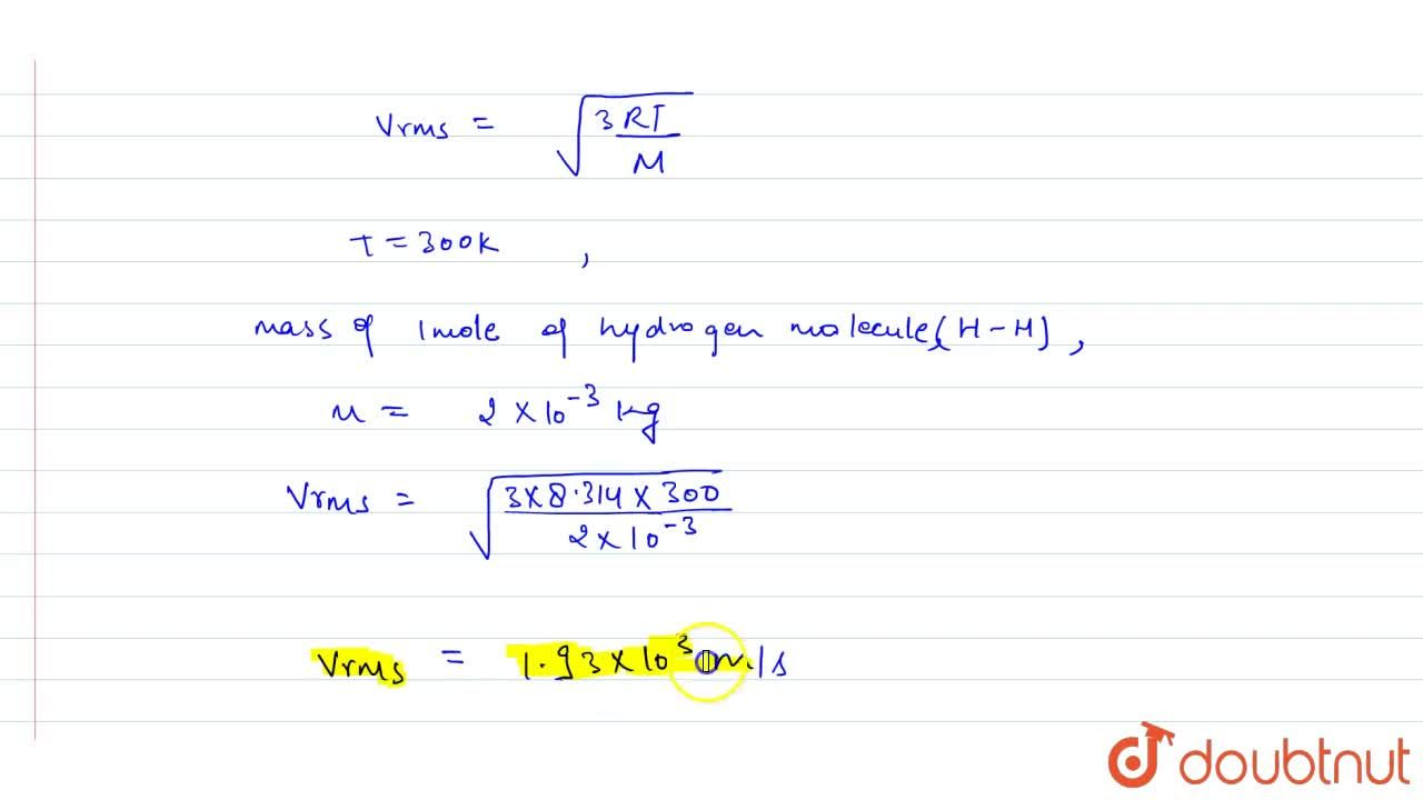 Solution for Find the rms speed of hydrogen molecules at room t