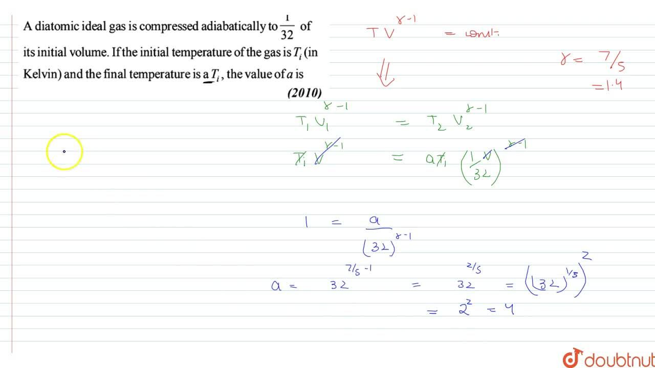 Solution for A diatomic ideal gas is compressed adaibatically t