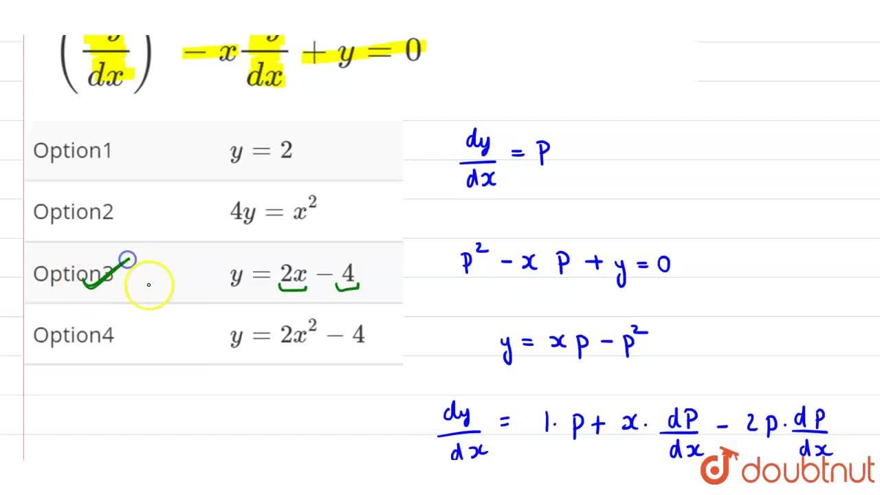 A solution of the differential equation, ((dy) ,( dx))^2- x ( dy ) ,( dx )  + y=0