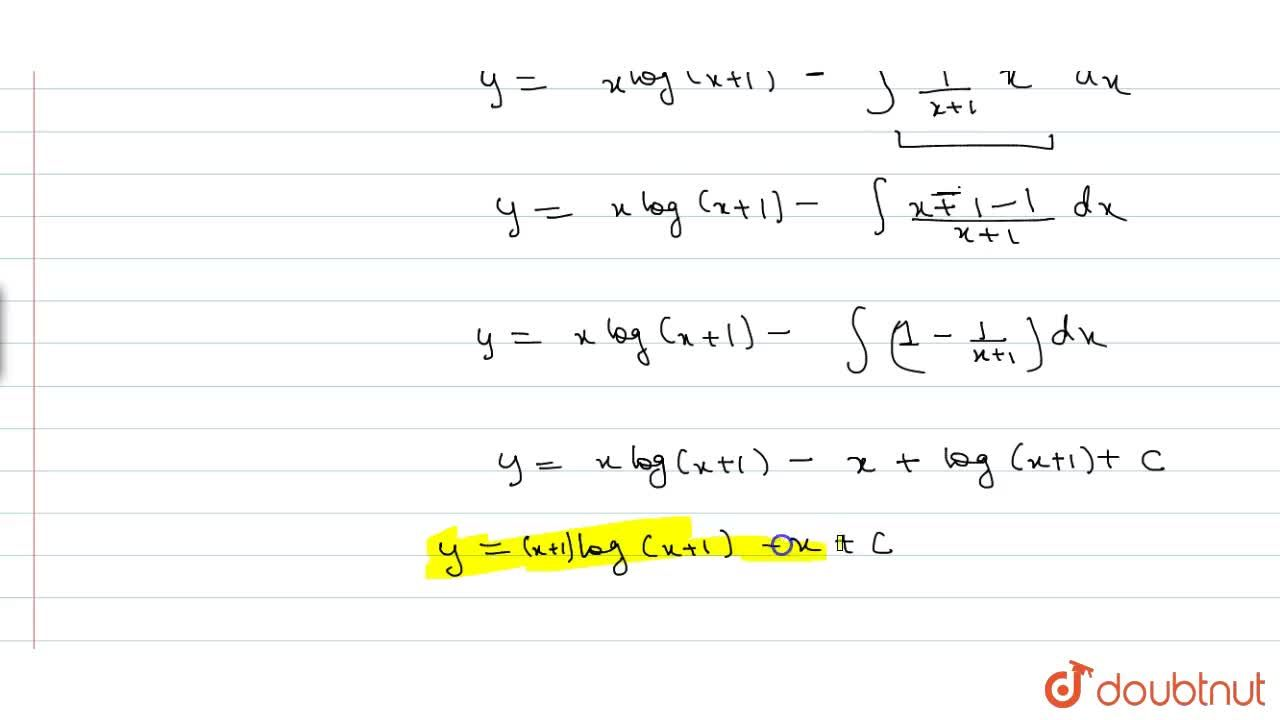 Solution for Solve the differential equation (dy),(dx)=log(x+1