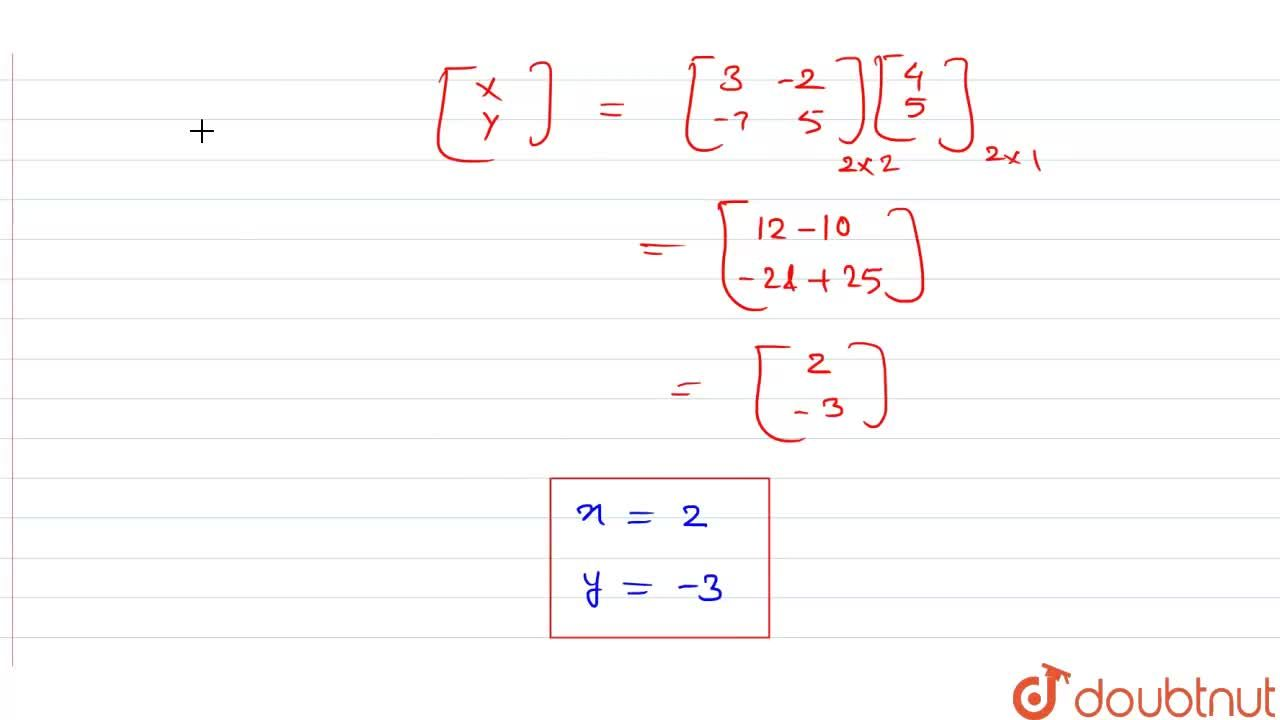 Solution for निम्नलिखित समीकरण निकाय <br> 5x+2y=4 <br> 7x+3y