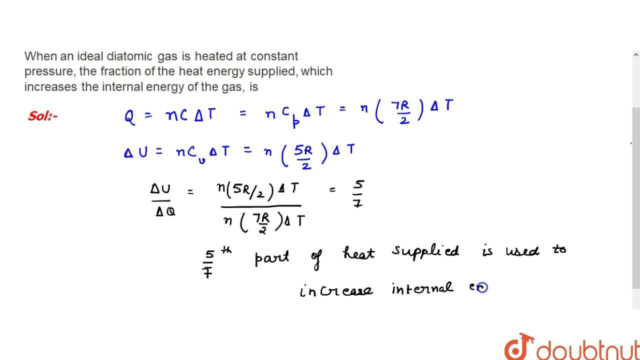 Solution for When an ideal diatomic gas is heated at constant p