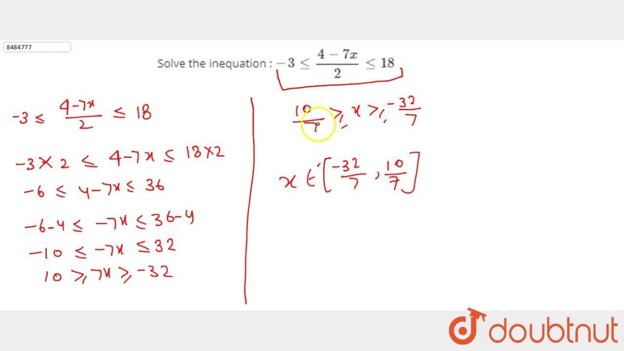 Solution for Solve the inequation :  -3le (4-7x),2 le18
