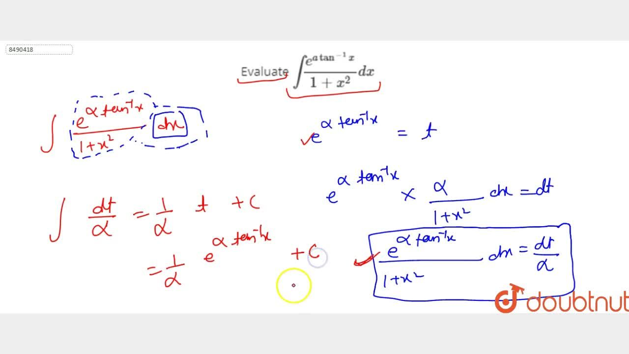 Solution for Evaluate inte^(a tan^-1x),(1+x^2)dx