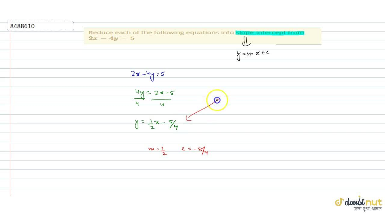 Solution for Reduce each of the following equations into slope-