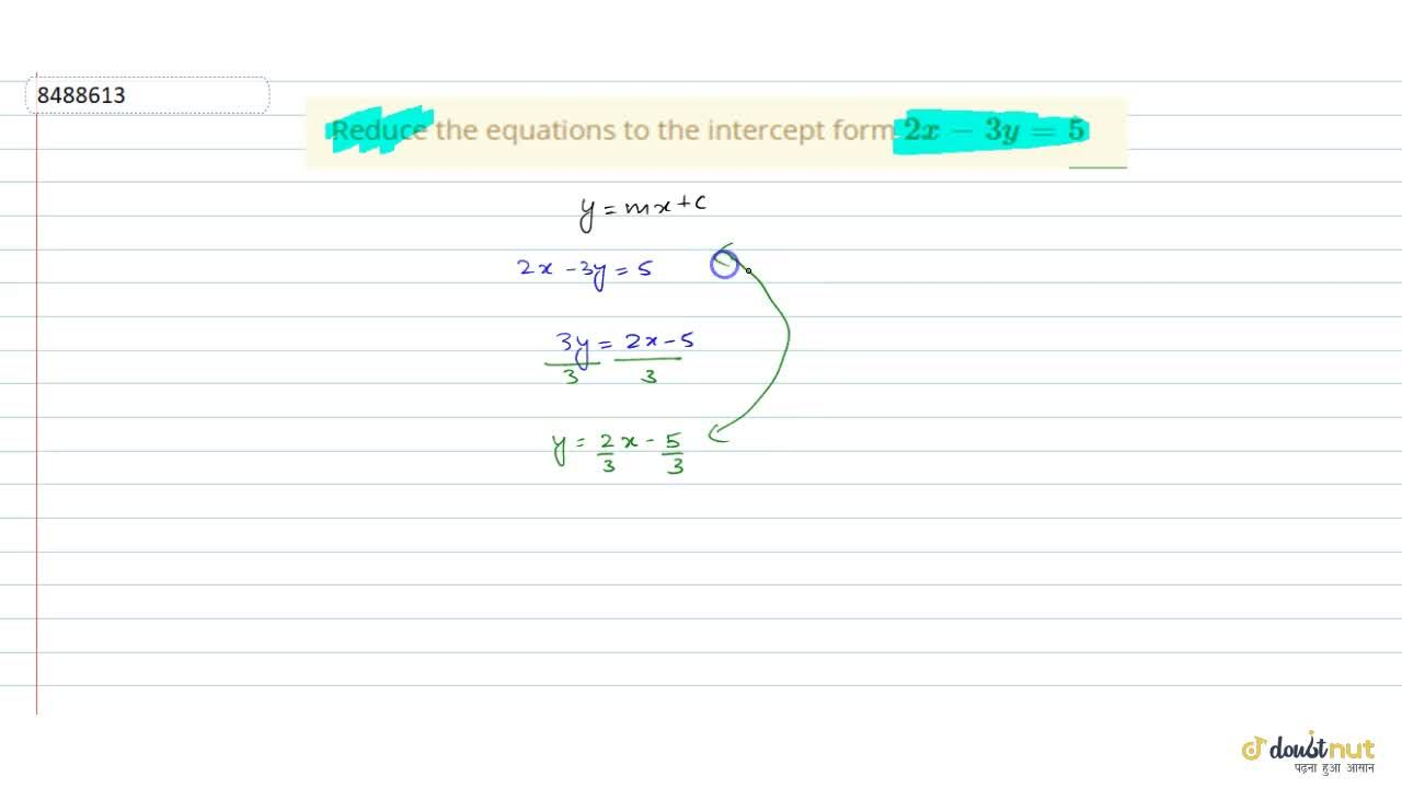 Reduce the equations to the intercept form 2x-3y=5