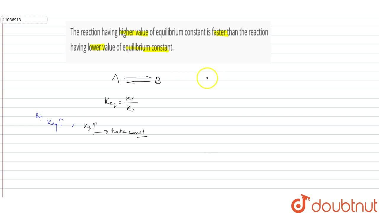 Solution for The reaction having higher value of equilibrium co
