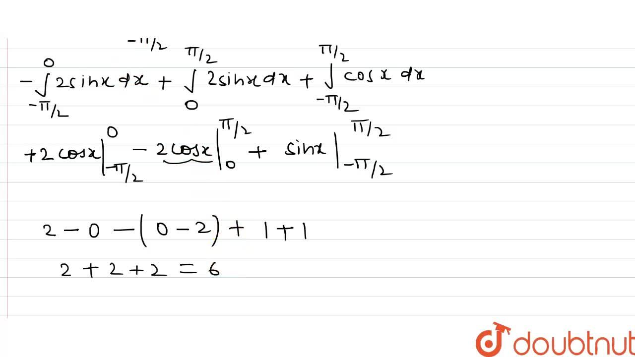 Solution for int_((-pi),(2))^((pi),(2))[2sin|x|+cos|x|]dx का