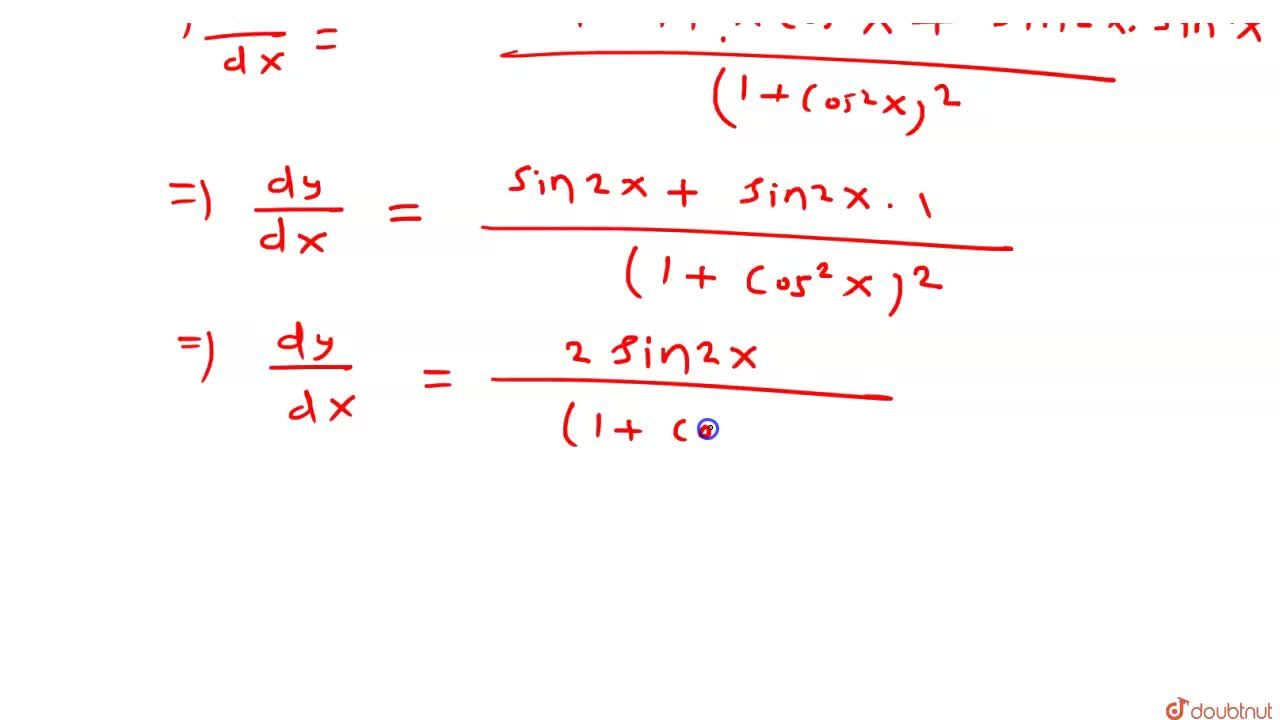 Solution for यदि  y=(1-cos^(2)x),(1+cos^(2)x)     है तो  (dy