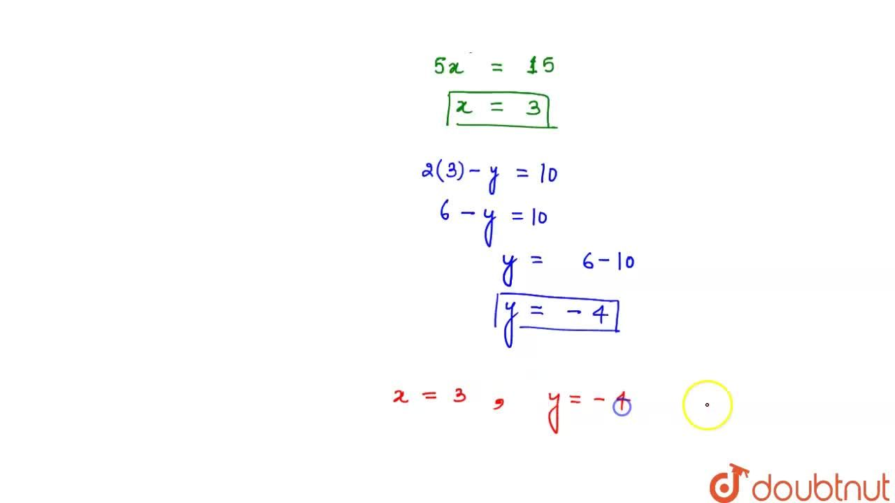 Solution for यदि x[{:(2), (3):}] + y[{:(-1),(1):}]= [{:(10),(5
