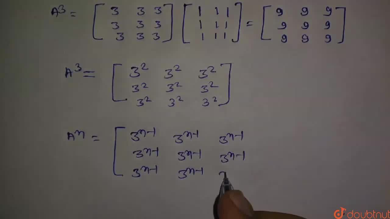 Solution for यदिA = [(1,1,1),(1,1,1),(1,1,1)]   हो , तो सिद्ध