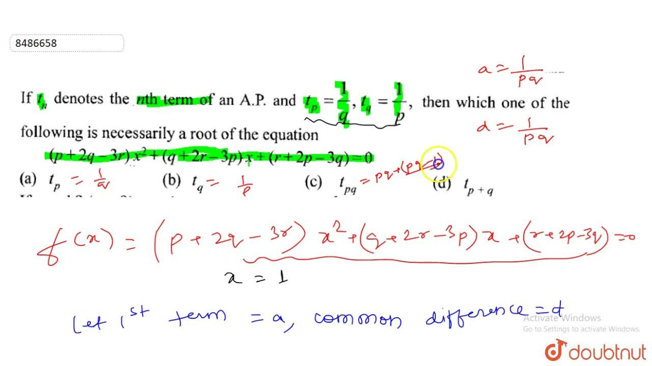 Solution for If t_n denotes the nth term of an A.P. and t_p=