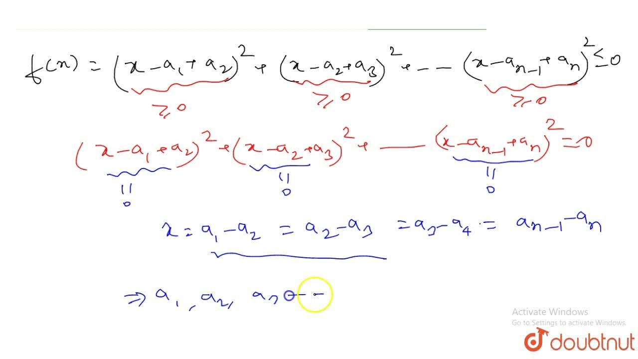 If x,a_1,a_2,a_3,…..a_n epsilon R and (x-a_1+a_2)^2+(x-a_2+a_3)^2+…….+(x-a_(n-1)+a_n)^2le0, then a_1,a_2,a_3………a_n are in (A) AP (B) GP (C) HP (D) none of these