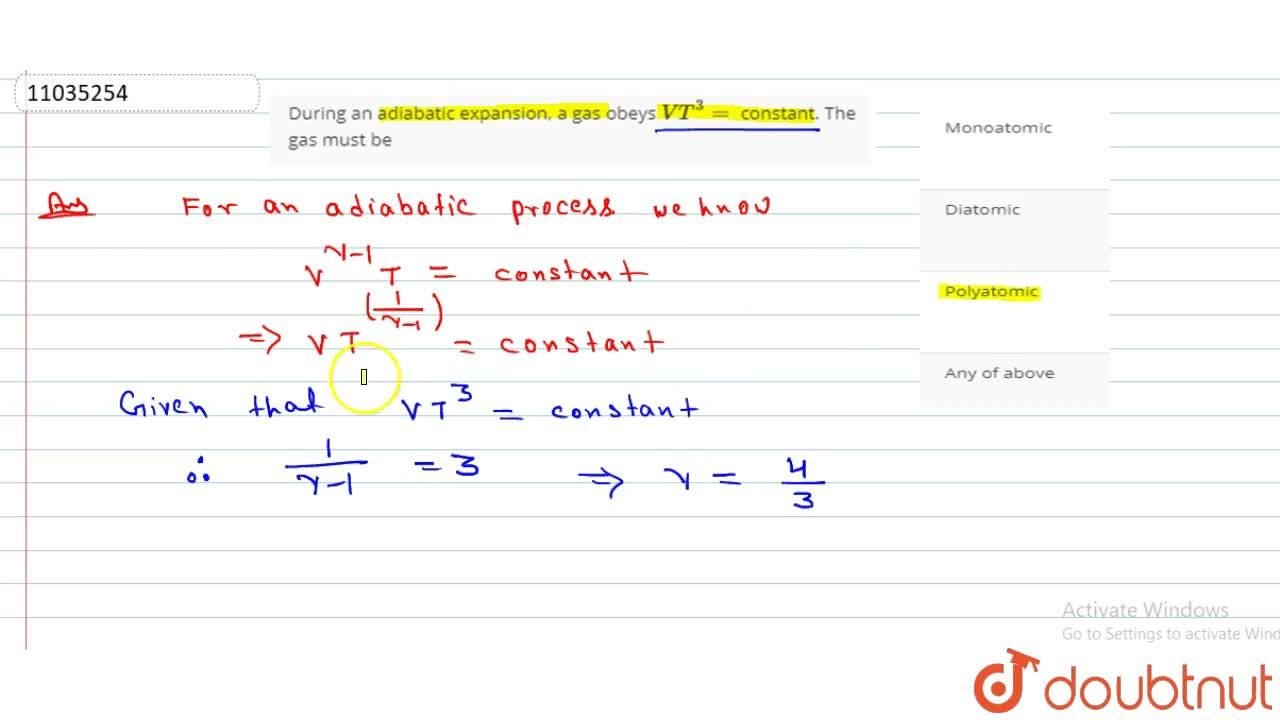 Solution for During an adiabatic expansion, a gas obeys VT^(3)