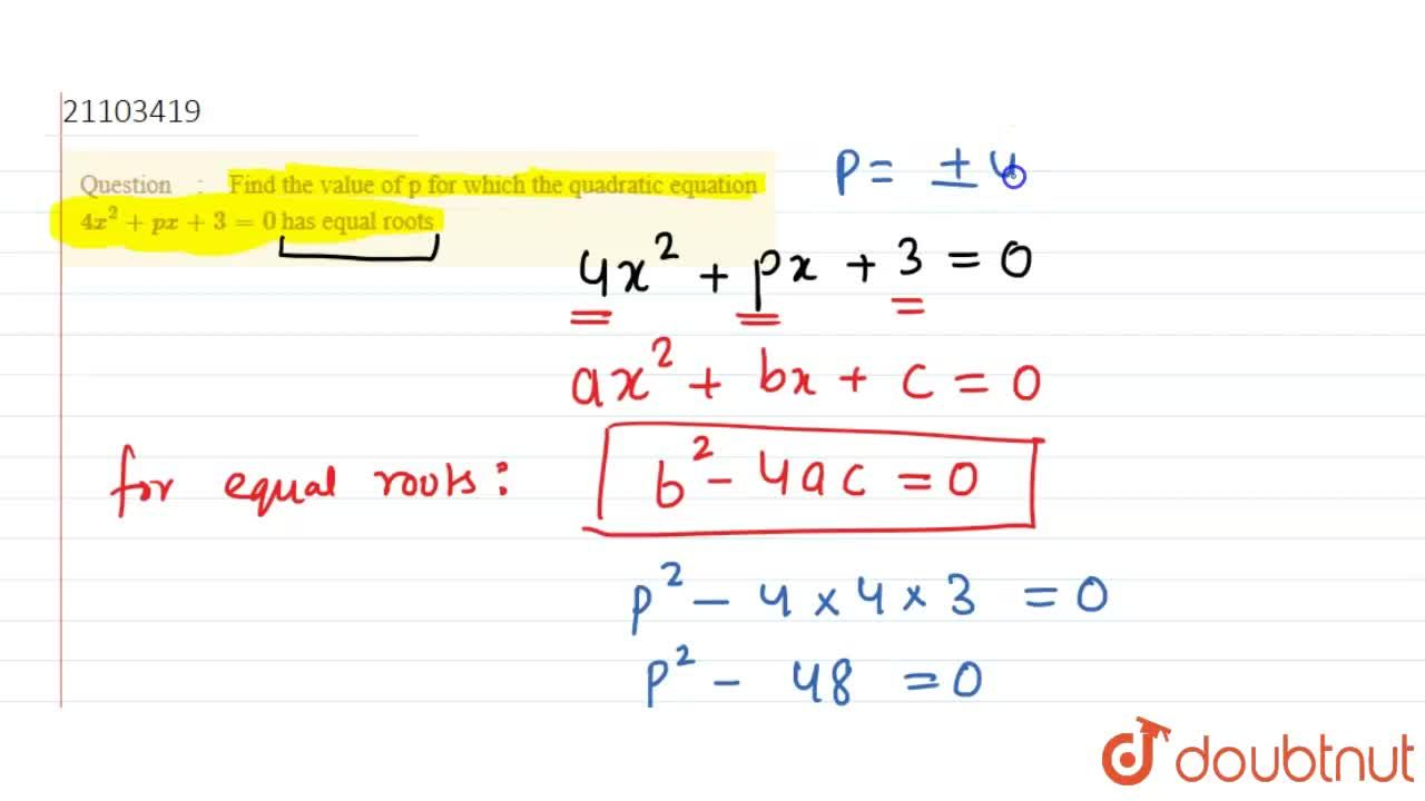 Solution for Find the value of p for which the quadratic equati