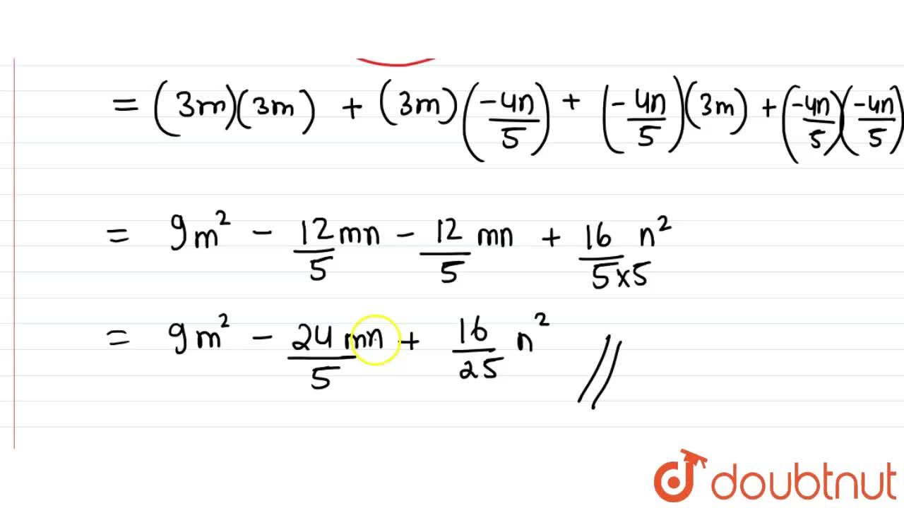 Solution for  Find the product: (3m-(4n),(5))(3m-(4n),(5))