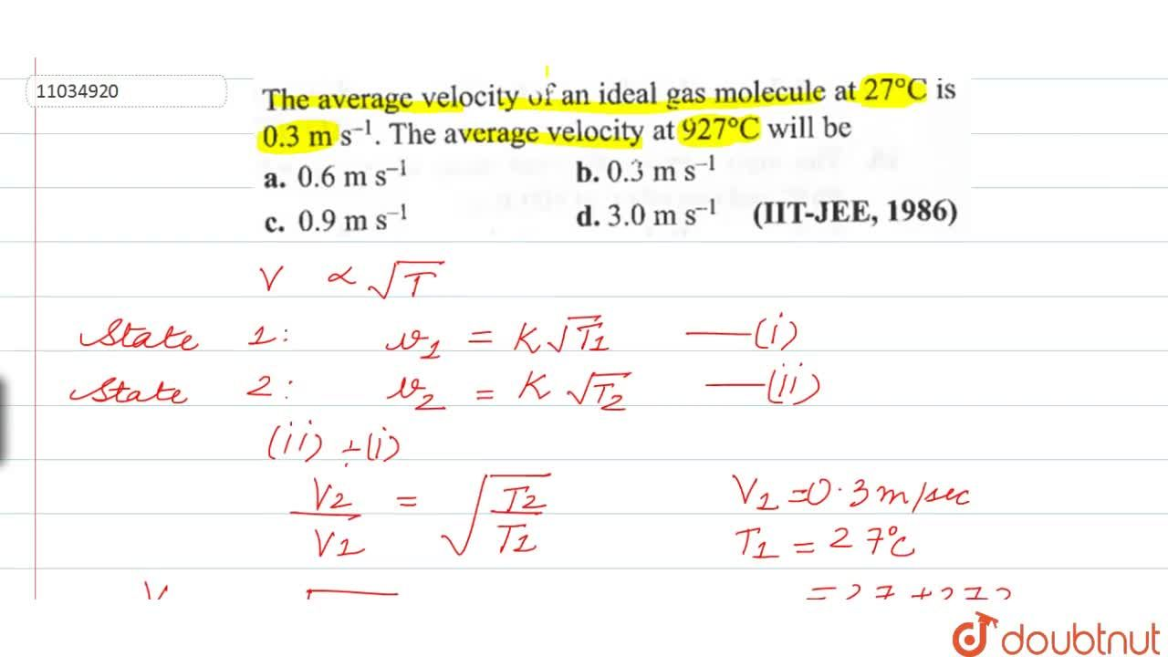 Solution for The average veloctiy of an ideal gas molecule at
