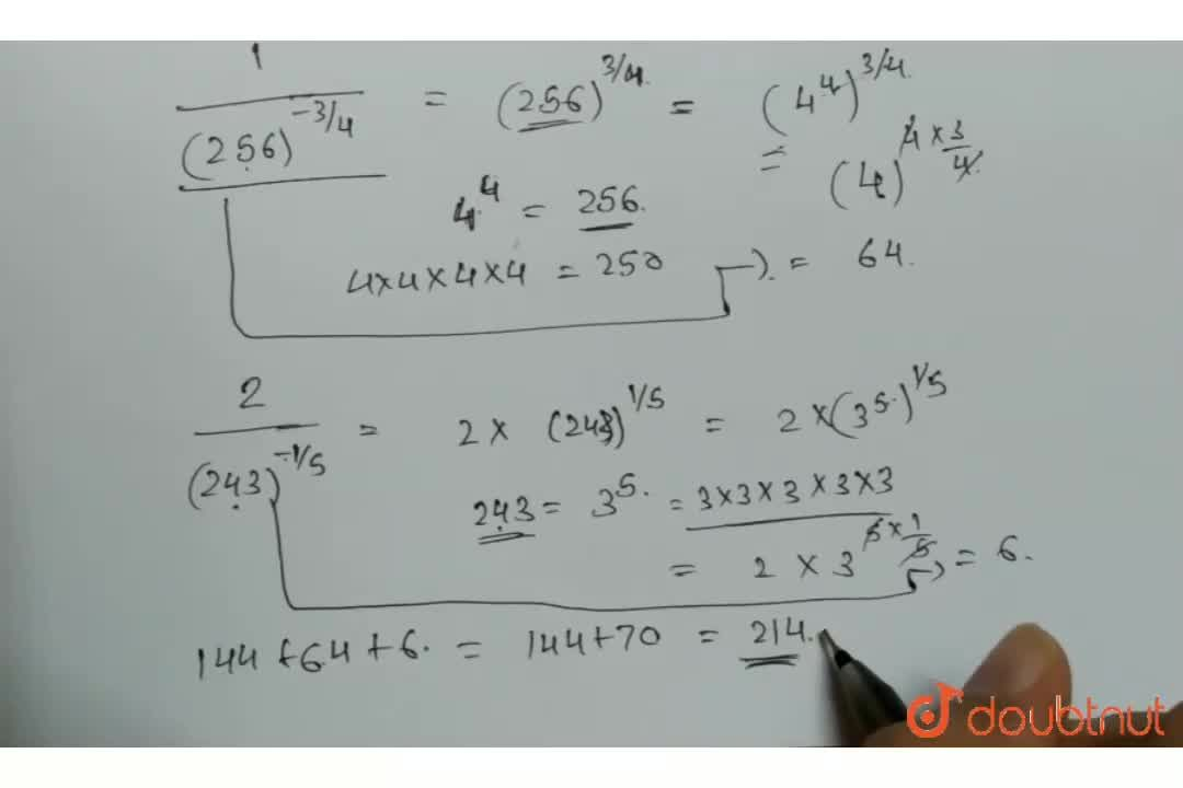 Solution for Simplify: 4,((216)^(-2,3))+1,((256)^(-3,4))+2,((2