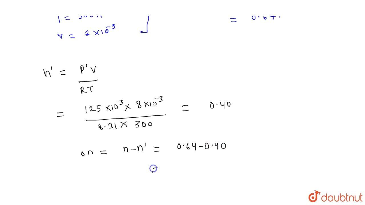 Solution for A vessel of vossel of volume 8.0 xx 10^(-3) m^(-3