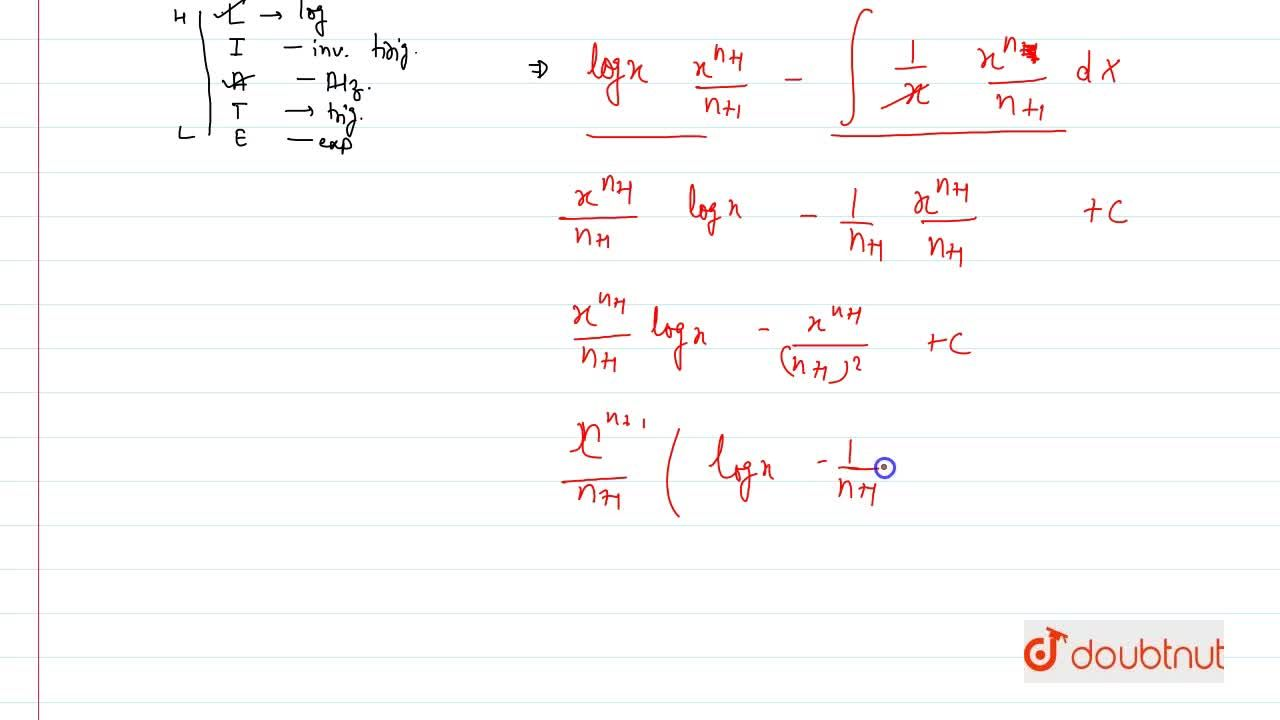 Solution for Evaluate : int x^n log x dx.
