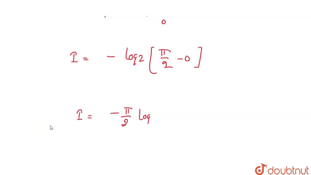 Solution for निम्न का मान ज्ञात कीजिए <br> int_(0)^((pi),(2))(