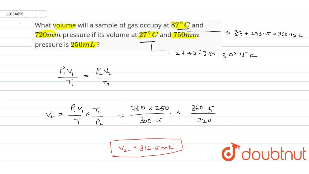 Solution for What volume will a sample of gas occupy at 87^(@)