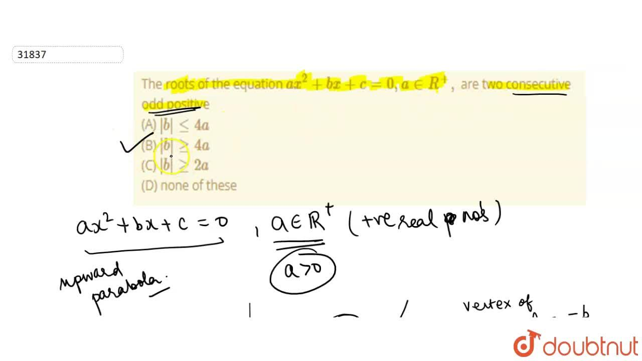 Solution for The roots of the equation a x^2+b x+c=0, a in  R^