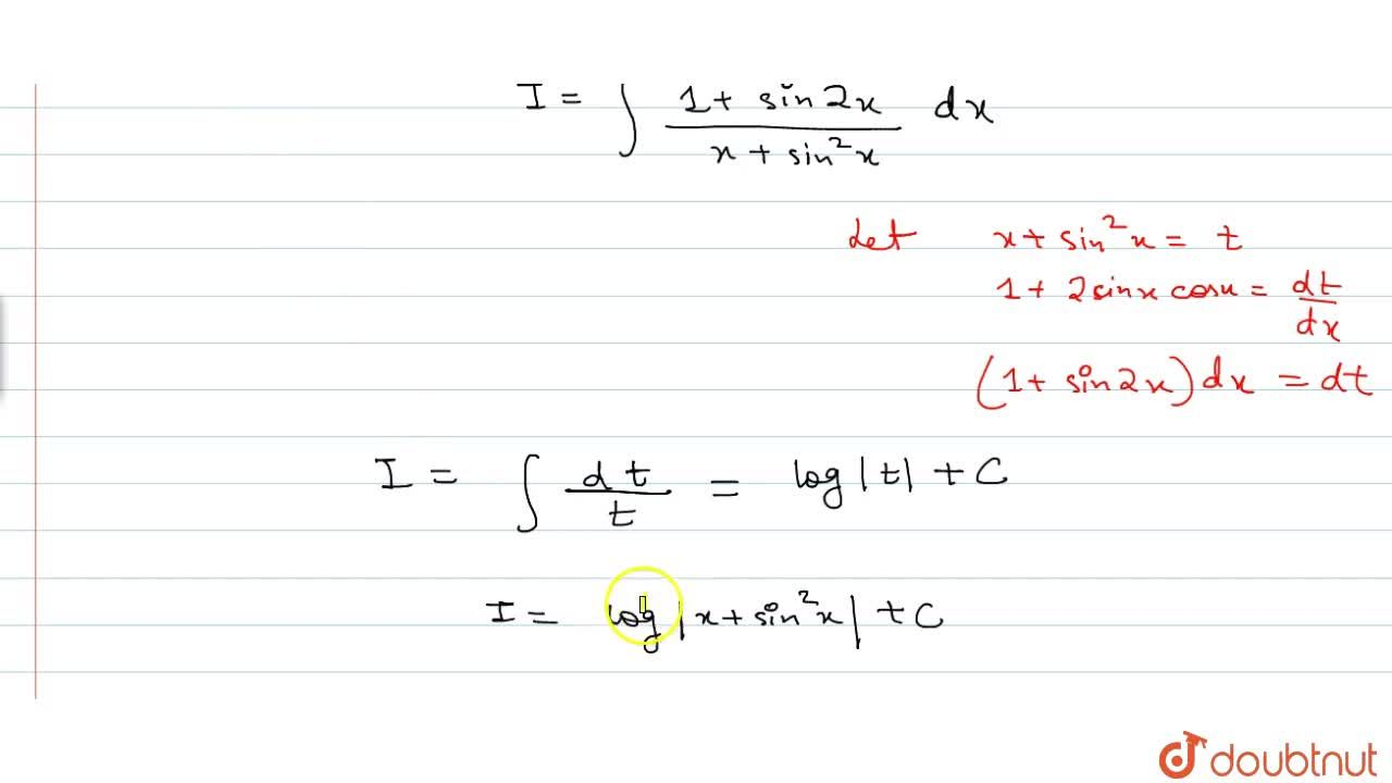 Solution for Evaluate: int(1+sin2x),(x+sin^2x)dx