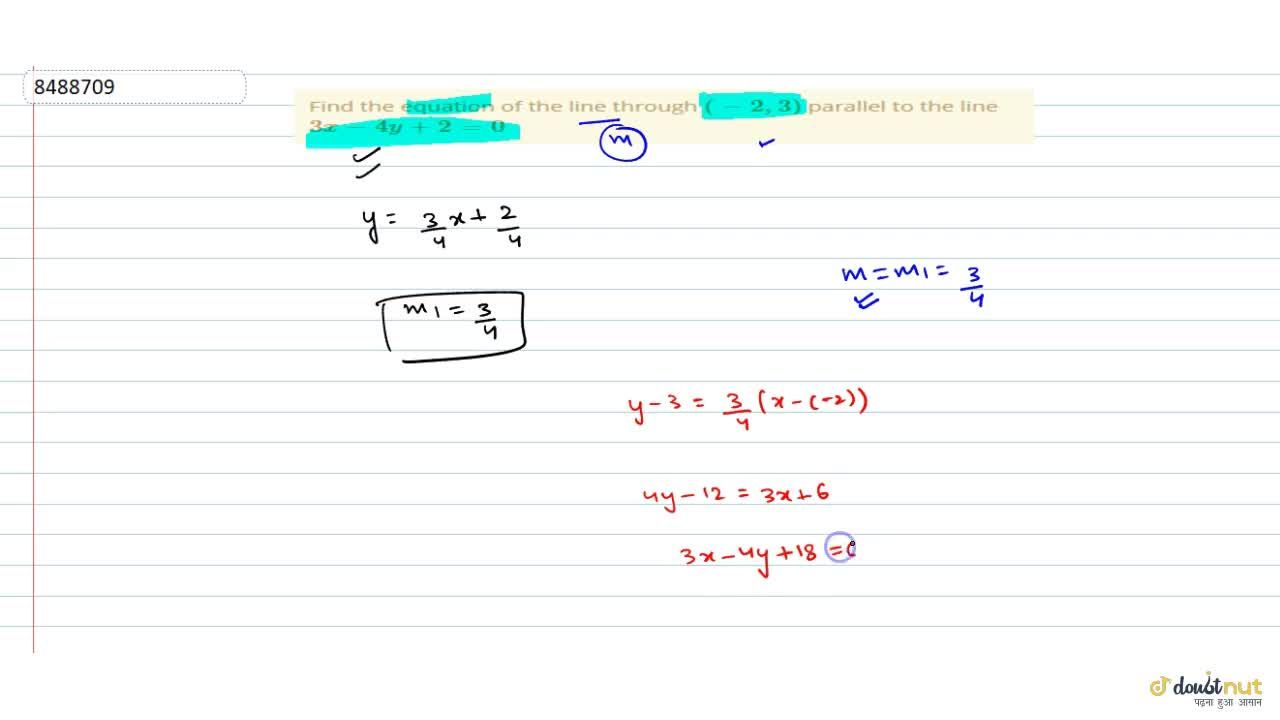 Solution for Find the equation of the line through (-2, 3) pa