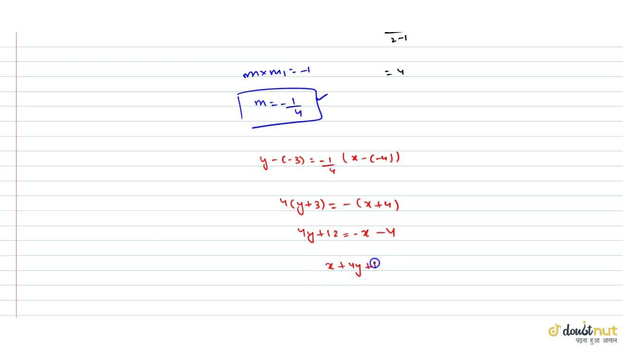 Find the equation to the line through the point (-4, -3) and perpendicular to the line joining the points (1, 3) and 2,7).
