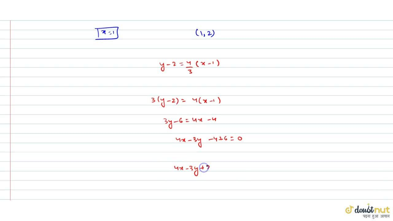 Solution for Find the equation to the straight line which passe