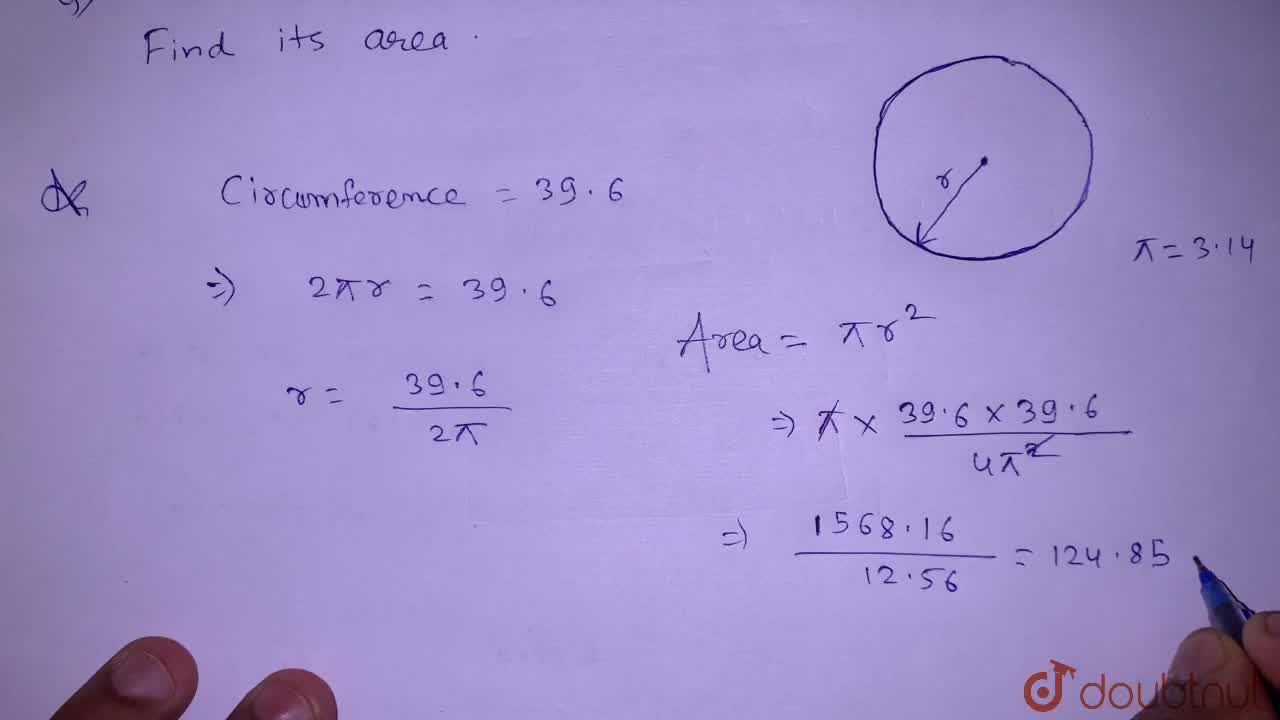 The circumference of a circle is 39.6 cm. Find its area.