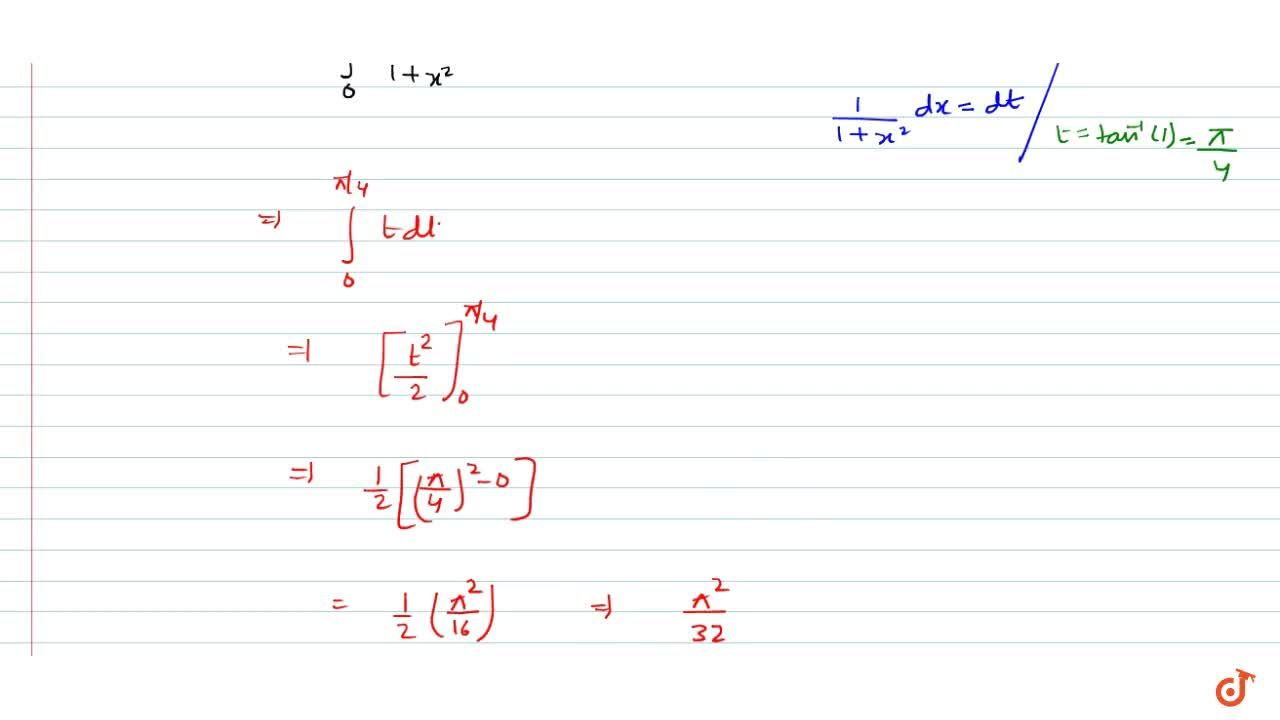 Solution for Evaluate   int0 1(tan^(-1)),(1+x^2)dx