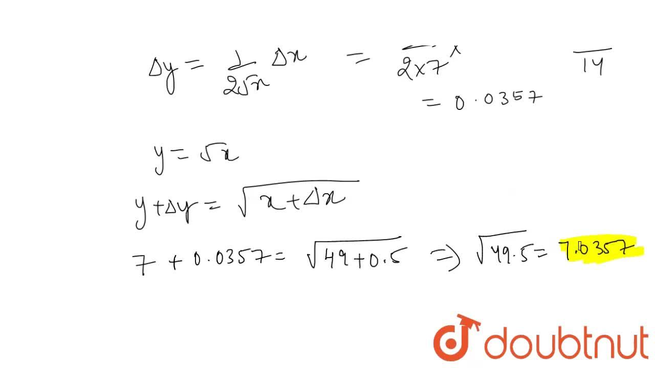 Using differentials,   find the approximate value of sqrt(49. 5)