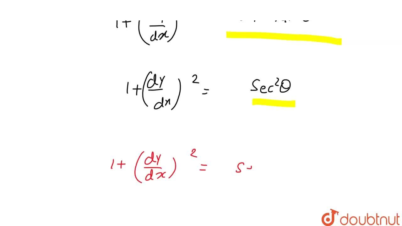 Solution for यदि x=acos^(3)theta, y=a sin^(3)theta, तब 1+((d