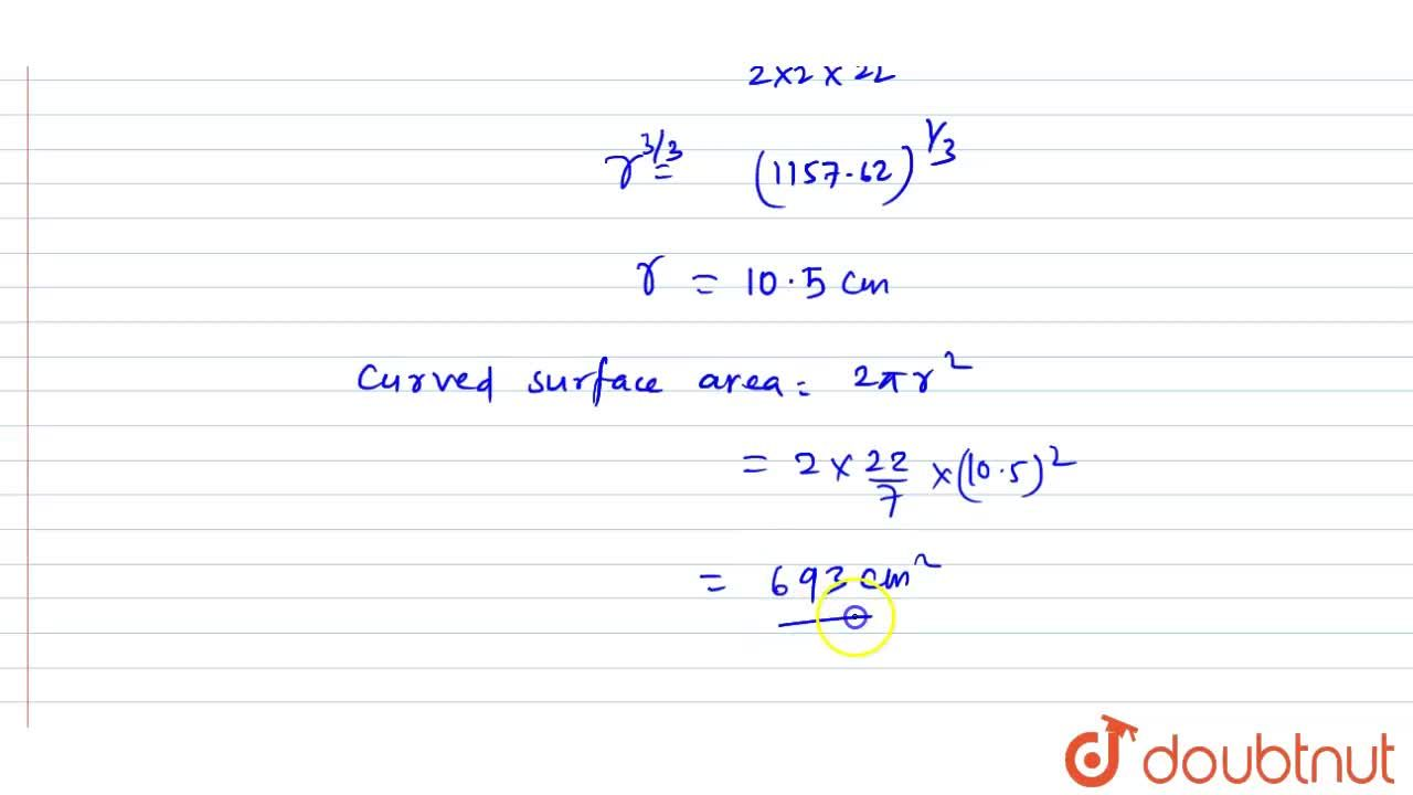 Solution for The volume   of a hemi-sphere is 2425 1,2\ c m^3