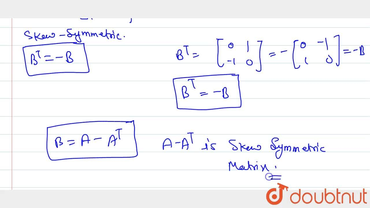 Solution for If A=[[2,4],[5,6]], show that (A-A^T) is a ske