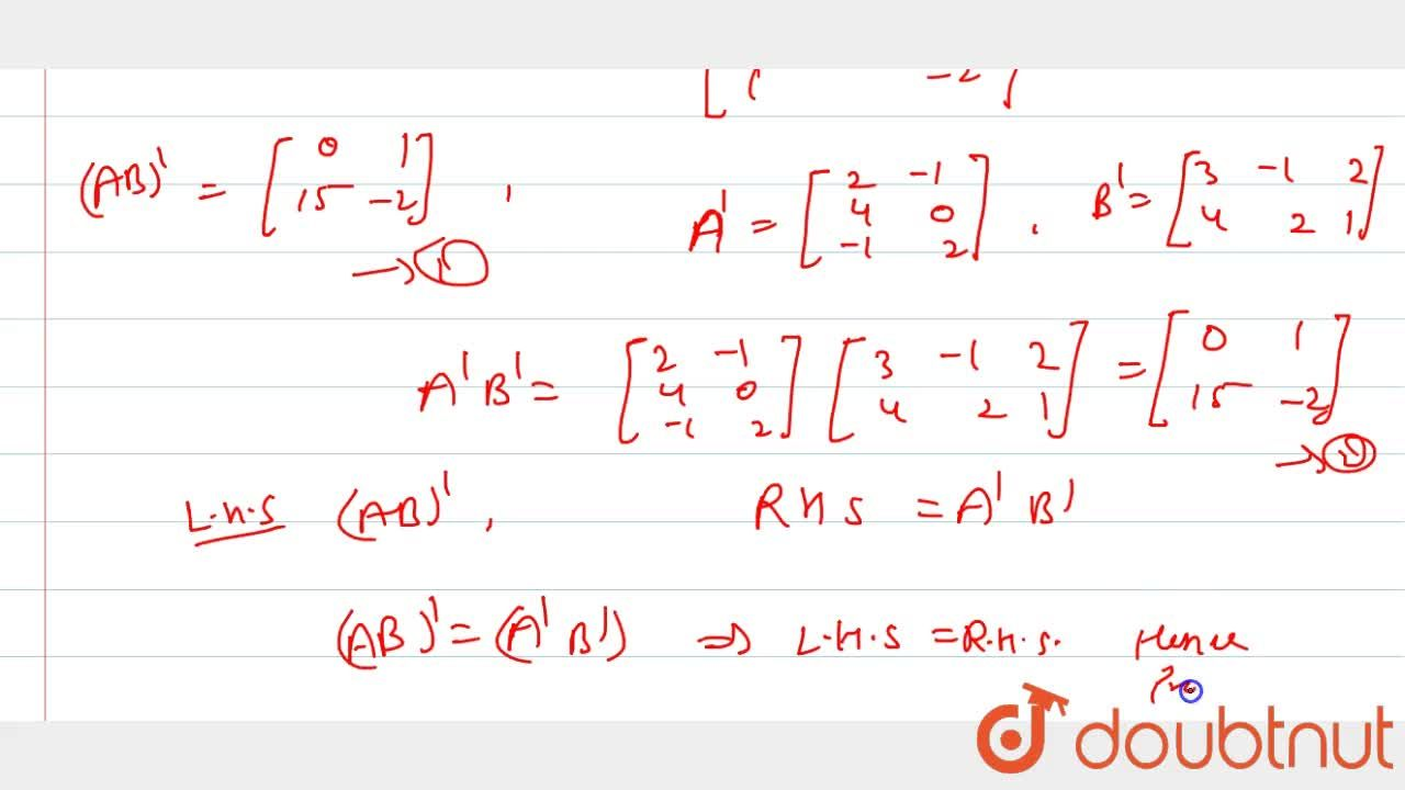 Solution for If  A= [[2,4,-1],[-1,0,2]], B=[[3,4],[-1,2],[2,1]