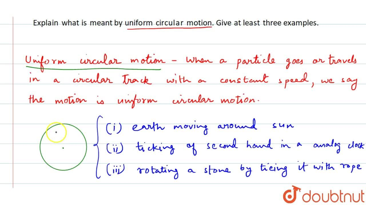 Solution for Explain what is meant by uniform circular motion.