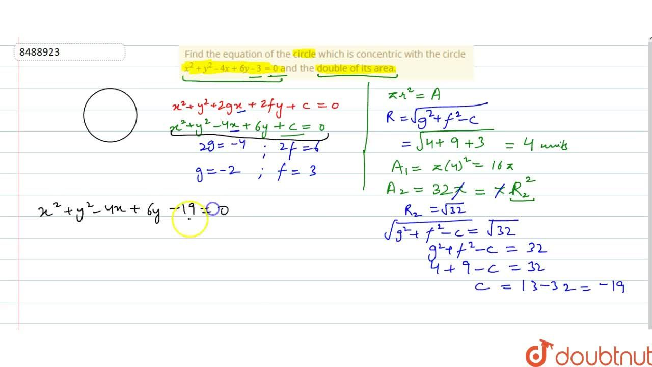 Solution for Find the equation of the circle which is concentri