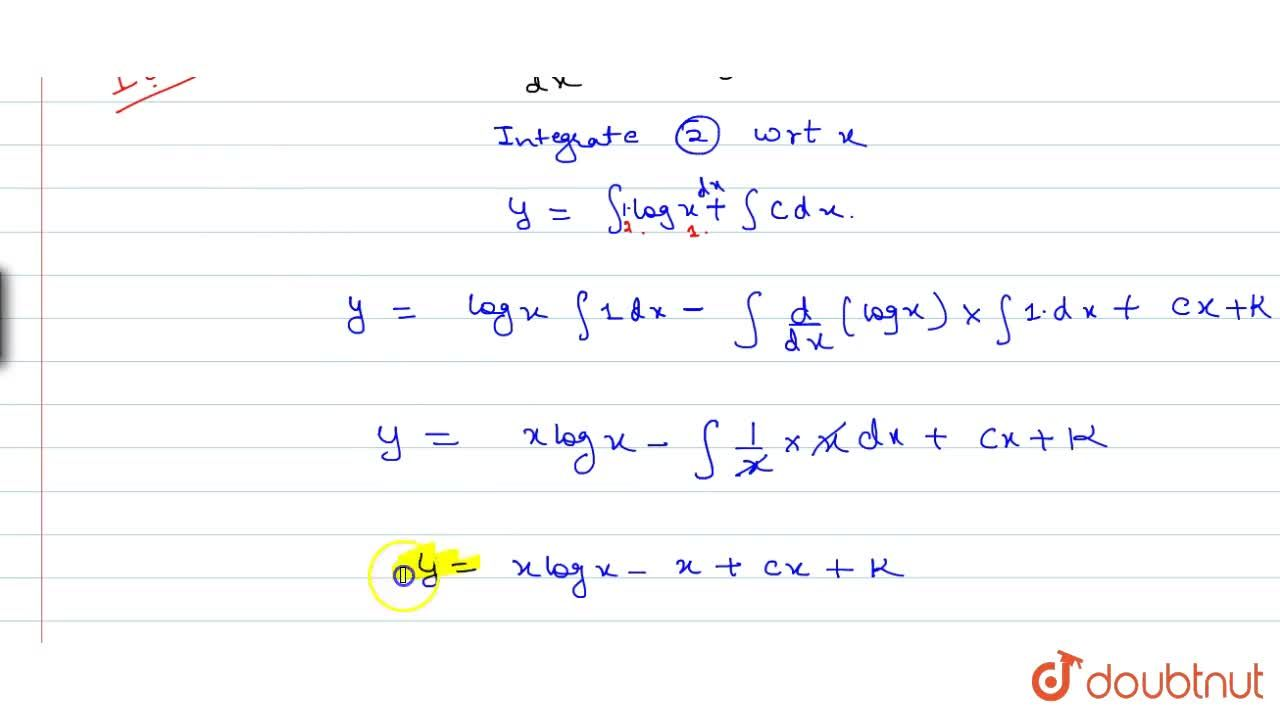 Solve the differential equation x(d^2y),dx^2=1, given that y=1, (dy),(dx)=0 when x=1